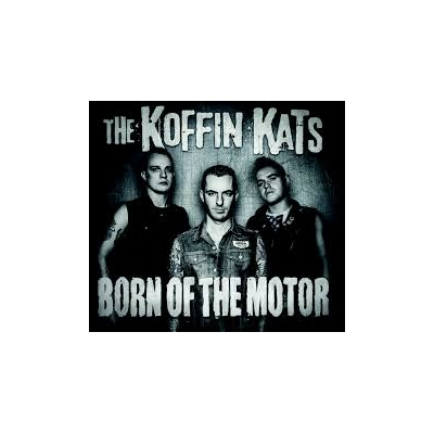 Koffin Kats 'Born of the Motor' CD