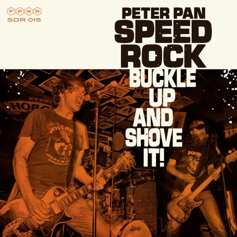 "Peter Pan Speedrock ""Buckle Up and Shove It!"""