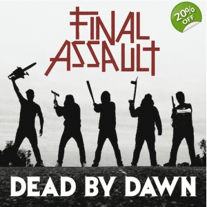 Final Assault 'Dead By Dawn'..