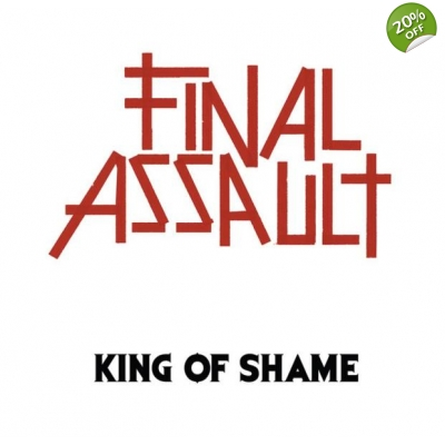 Final Assault 'King Of Shame' 7""
