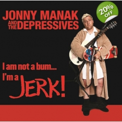 Jonny Manak & The Depressives 'I Am Not A Bum.....
