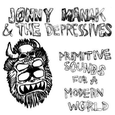 Jonny Manak & The Depressives 'Primitive Sounds for a Modern World' LP