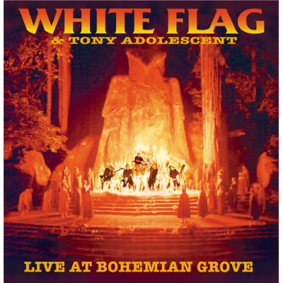 White Flag/ Tony Adolescent 'Live At Bohemian Grove' 7""