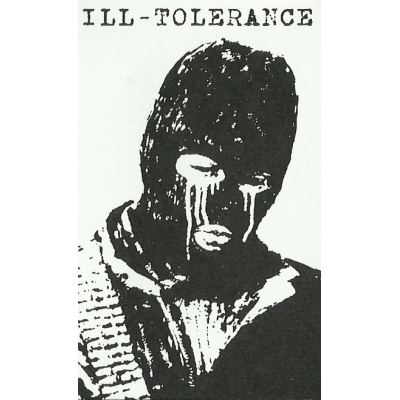 "ILL-TOLERANCE ""Prospects of terror"" TAPE"