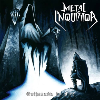 "METAL INQUISITOR ""Euthanasia By Fire"" 7''EP"