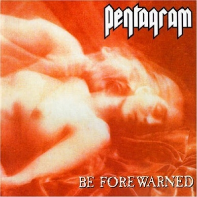 "PENTAGRAM ""Be Forewarned"" CD"
