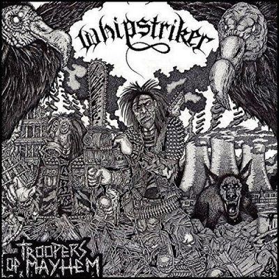 "WHIPSTRIKER ""Troopers of mayhem"" LP"