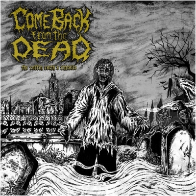 "COME BACK FROM THE DEAD ""The coffin earth's entrails"" CD"