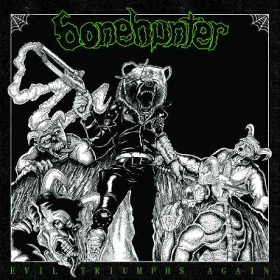 "BONEHUNTER ""Evil Triumphs Again"" CD"