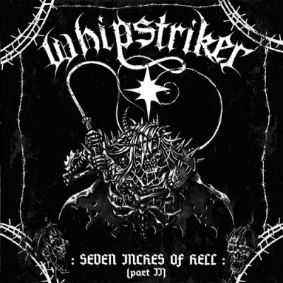 "WHIPSTRIKER ""Seven inches of Hell Part II"" CD"