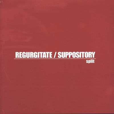 REGURGITATE / SUPPOSITORY Split LP