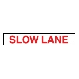Directive Sign Slow Lane
