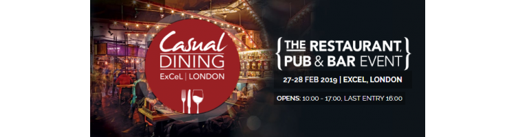 Casual Dining 2019 - 27-28 February 2019 - ExCel London