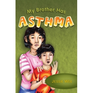 My Brother Has Asthma by Jes..