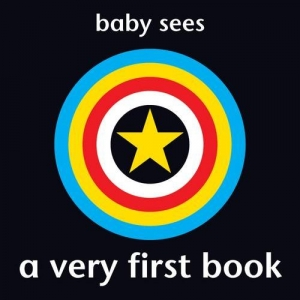 Baby Sees: A Very First Book