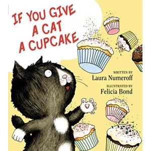 If You Give A Cat A Cupcake ..