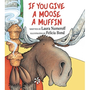 If You Give A Moose A Muffin..