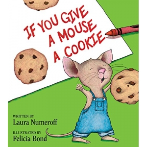 If You Give A Mouse A Cookie..
