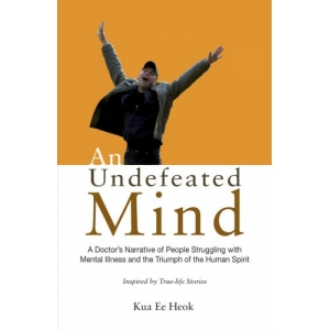 An Undefeated Mind by Kua Ee..