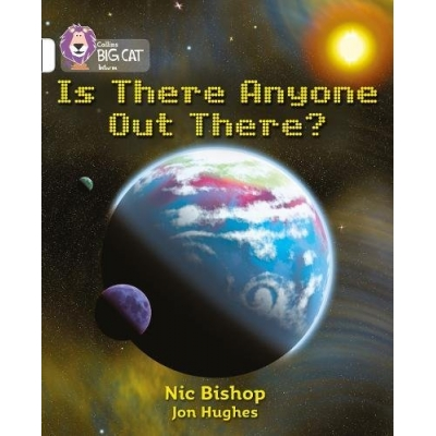 Big Cat 10 White: Is There Anybody Out There