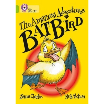 Big Cat 11 Lime: The Amazing Adventures Of Batbird