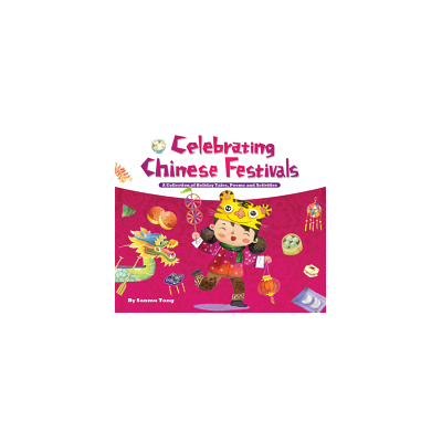 Celebrating Chinese Festivals HC - Bekerley Children Book