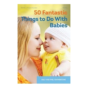 50 FANTASTIC THINGS BABIES