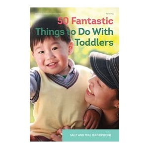 50 FANTASTIC THINGS TODDLERS