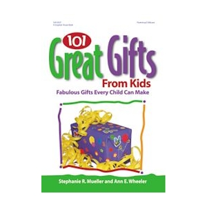 101 Great Gifts from Kids:Fa..