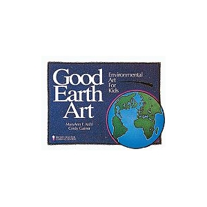 Good Earth Art: Environmenta..