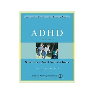 ADHD: What Every Parent Need..