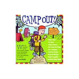 Camp Out! The Ultimate Kids'..