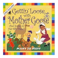 Gettin' Loose with Mother Goose And Some of Her ..