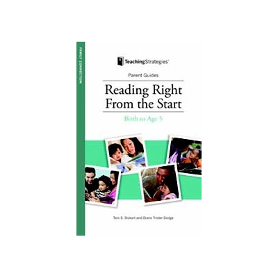 Reading Right From the Start: What Parents Can Do in the F..