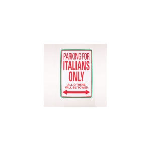 'PARKING FOR ITALIANS ONLY - ALL OTHERS WILL BE TOWED' OUTDOOR PARKING SIGN