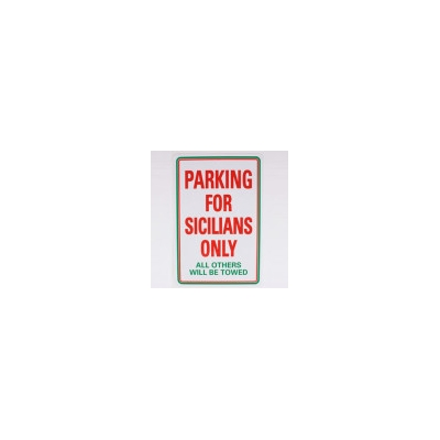 'PARKING FOR SICILIANS ONLY - ALL OTHERS WILL BE TOWED' OUTDOOR PARKING SIGN