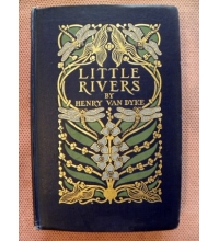 Little Rivers  by Henry Van Dyke The Coop & Clarke 1927 Library Issue