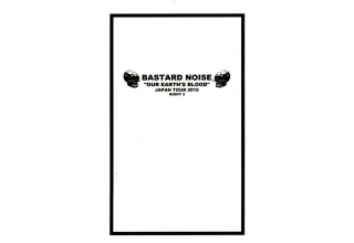 Bastard Noise ‎– Our Earth's Blood Japan Tour 2015 Cassette Night Two
