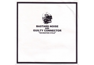 Bastard Noise & Guilty Connector ‎– Decimation Cycle - Split 7