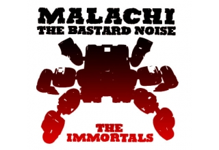 Malachi / Bastard Noise - The Immortals - Split CD