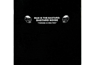 Man Is the Bastard: Bastard Noise - Throne Is Melting CD 3 COPIES LEFT