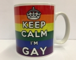 Keep Calm I'm Gay Rainbow Mug