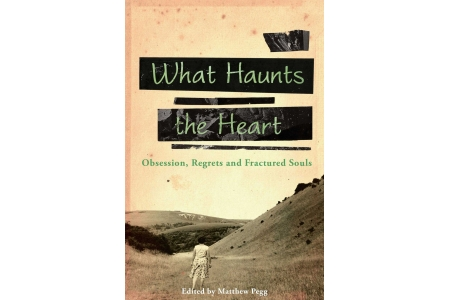 What Haunts the Heart