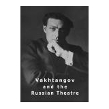 Vakhtangov & the Russian Theatre