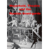 Meyerhold & the Russian Avant-garde