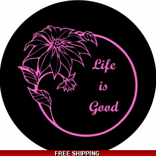 Life's Good Pink on Black Spare Tire C..