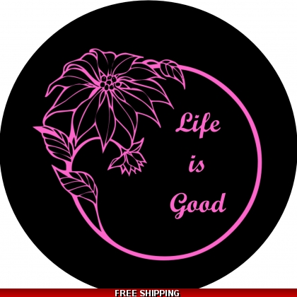 Life's Good Pink on Black Spare Tire Cover