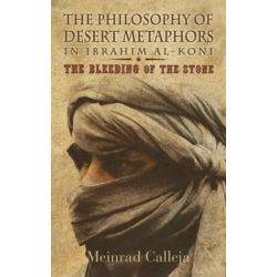 The Philosophy of Desert Metaphors in Ibrahim al-Koni - The Bleeding of the Stone