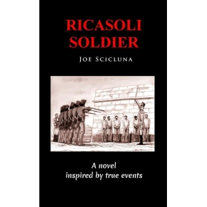 Ricasoli Soldier - A Novel Inspired by True Events