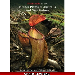 Field Guide to the Pitcher Plants of A..